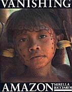 Vanishing Amazon by Mirella Ricciardi