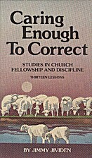 Caring Enough To Correct by Jimmy Jividen