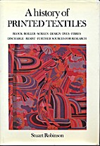 A history of printed textiles by Stuart…