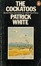 The Cockatoos: Shorter Novels and Stories by…