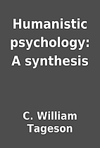Humanistic psychology: A synthesis by C.…