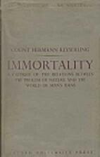 Unsterblichkeit by Count Hermann Keyserling