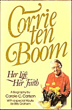 Corrie Ten Boom: Her Life Her Faith by…
