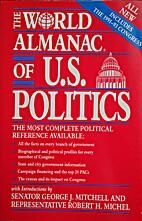 The World Almanac of U.S. Politics by George…