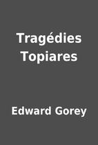 Tragédies Topiares by Edward Gorey