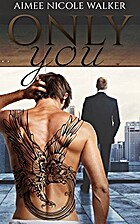 Only You by Aimee Nicole Walker