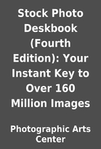 Stock Photo Deskbook (Fourth Edition): Your…