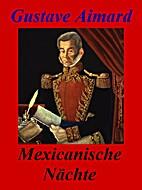 Mexicanische Nächte by Gustave Aimard