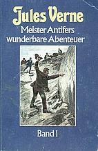 Meister Antifers wunderbare Abenteuer, Bd.1…