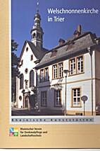Welschnonnenkirche in Trier by Barbara…