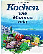 Kochen wie Mamma mia by Dorothea Radtke