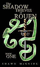 The Shadow Thieves of Rouen by Shawn McGuire