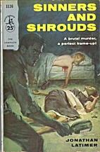 Sinners and Shrouds by Jonathan Latimer