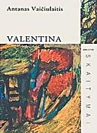 Valentina: [romanas] by Antanas…