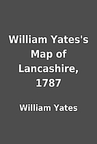 William Yates's Map of Lancashire, 1787 by…