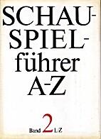 Schauspielführer : in 2 Bd. 2 L - Z by Karl…