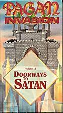 Pagan Invasion: Vol. 13 Doorways to Satan by…