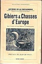 Gibiers et chasses d'Europe by Antoine de La…