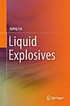 Liquid Explosives by Jiping Liu