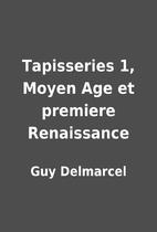 Tapisseries 1, Moyen Age et premiere…