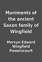 Muniments of the ancient Saxon family of…