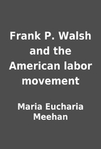 Frank P. Walsh and the American labor…