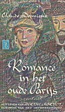 Romance in het oude Parijs : het leven van…
