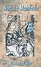 Thebes at War by Naguib Mahfouz