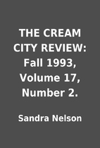 THE CREAM CITY REVIEW: Fall 1993, Volume 17,…
