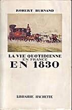 La vie quotidienne en 1830 by Robert Burnand
