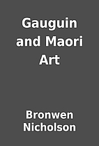 Gauguin and Maori Art by Bronwen Nicholson