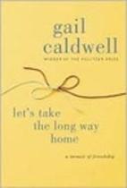 Let's Take the Long Way Home: A Memoir…
