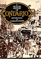 A Picture History of Ontario by Roger Hall