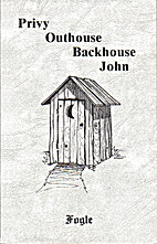 Privy Outhouse Backhouse John by Robert W.…