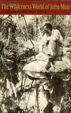 The Wilderness World of John Muir by John…