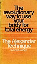 The Alexander Technique by Sarah Barker