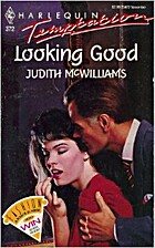 Looking Good by Judith McWilliams