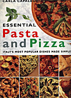 Essential Pasta and Pizza by Carla Capalbo