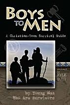 Boys to Men: A Christian-Teen Survival Guide…