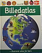 Billedatlas - illustreret atlas for børn by…