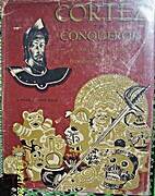 Cortez the conqueror by Covelle Newcomb
