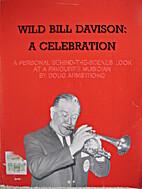Wild Bill Davison: A Celebration - A…