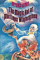 The Magic Hat of Mortimer Wintergreen by…