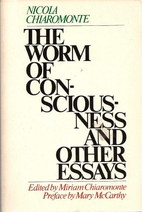 The worm of consciousness and other essays…