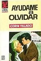 Ayúdame a olvidar by Corín Tellado