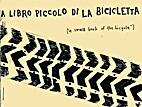 A Libro Piccolo di la Bibicletta by Portland…