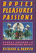 Bodies, Pleasures, and Passions: Sexual…