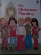 On Christmas Morning by Jane Belk Moncure