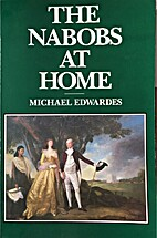 The Nabobs at Home (History and Politics) by…