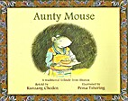 Aunty mouse : a traditional folktale from…